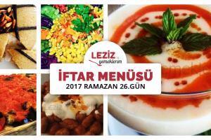 İftar Menüsü - 2017 Ramazan 26. Gün