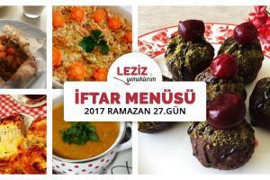 İftar Menüsü - 2017 Ramazan 27. Gün