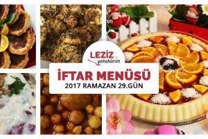 İftar Menüsü - 2017 Ramazan 29. Gün