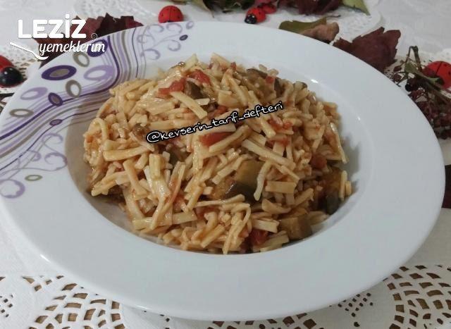 Domatesli Patlıcanlı Erişte Tarifi